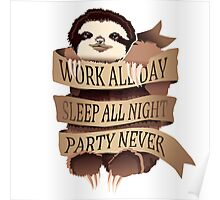 Work All Day, Sleep All Night, Party Never (Black) Poster