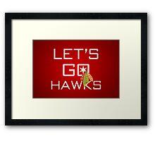 Let's Go Hawks Framed Print