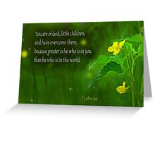 Greater is He ~ 1 John 4:4 Greeting Card