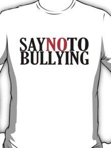 Say No To Bullying! Anti-Bullying T-Shirt T-Shirt
