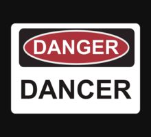Danger Dancer - Warning Sign by graphix