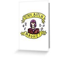 Yeah, bitch Magneto Greeting Card