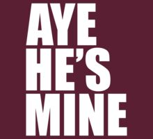 Aye He's Mine by eclothing
