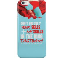nacho libre.. your skills plus my skills  iPhone Case/Skin