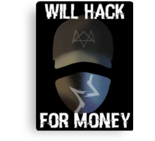 Will Hack For Money Canvas Print
