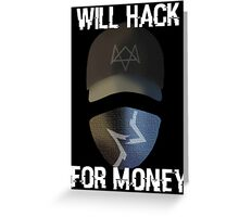 Will Hack For Money Greeting Card