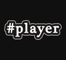 Player - Hashtag - Black & White by graphix