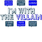 I'm with the villain by crowleying