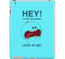 Mr. Meeseeks! Look At Me!  iPad Case/Skin
