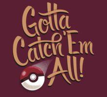 Gotta Catch 'Em All by ORabbit