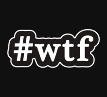 WTF - Hashtag - Black & White by graphix