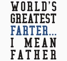 WORLD'S GREATEST FARTER... I MEAN FATHER by CreativeAngel