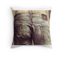 I hope my bum doesn't look big in these... Throw Pillow