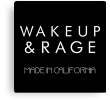 Wake up and Rage Canvas Print