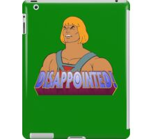 He-Man is DISAPPOINTED! iPad Case/Skin