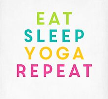 eat.sleep.yoga.repeat. by hopealittle