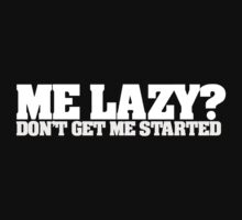 Me lazy? Don't get me started by digerati
