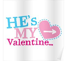 He's my VALENTINE matching couple shirt design Poster