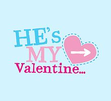 He's my VALENTINE matching couple shirt design by jazzydevil