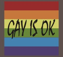 Gay Is OK  by positiver