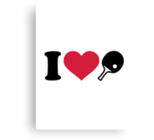 I love Ping Pong table tennis Canvas Print