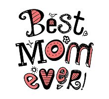 Best Mom Ever Nr. 03 - Text Art by silvianeto