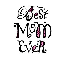 Best Mom Ever Nr. 02 - Text Art by silvianeto