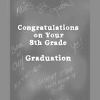 Graduation from 8th Grade, Slate Board by Rosalie Scanlon