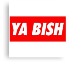 Ya Bish Typography Canvas Print