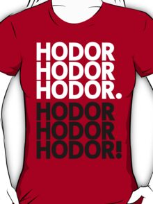 I am Hodor. Get over it! T-Shirt