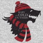 Baby, it's cold outside by ikado