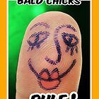 Bald Chicks Rule! by Maria  Gonzalez
