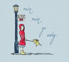 Rain, Rain, Go Away - Illustrated Design (Text Version) by Catie Atkinson