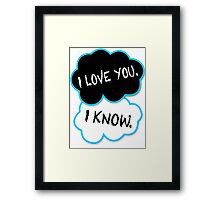 I love you.I know. Framed Print