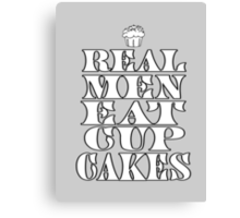 Real Men Eat Cupcakes Canvas Print