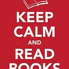 Keep Calm & Read Books by Samantha Weldon