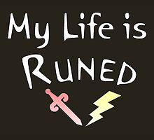 """My Life is Runed"" - Runescape Poster - version 2 by SteadyClicks"