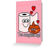 You Complete Me! Greeting Card