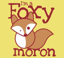 I'm a FOXY Moron with cute fox Kids Clothes