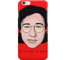 Bill Hicks - It's Just a ride iPhone Case/Skin