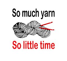 So much yarn, so little time by CrotchetyLesley