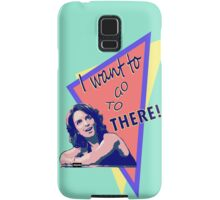 """I want to go to there!"" (30 Rock) Samsung Galaxy Case/Skin"