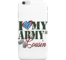 I Love My Army Cousin iPhone Case/Skin