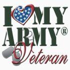 I Love My Army Veteran by magiktees