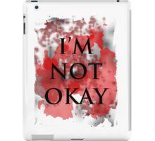 I'm not okay iPad Case/Skin