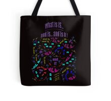 What IS... Is... As It IS-t Tote Bag