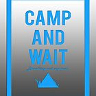 """""""Camp and wait"""" design blue by jayman1998"""