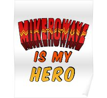 Mike-Ro-Wave Is My Hero Poster