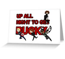 We're Up All Night To Get Bucky Greeting Card