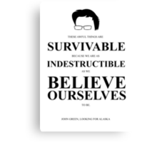 John Green Quote Poster - Awful things are survivable  Canvas Print